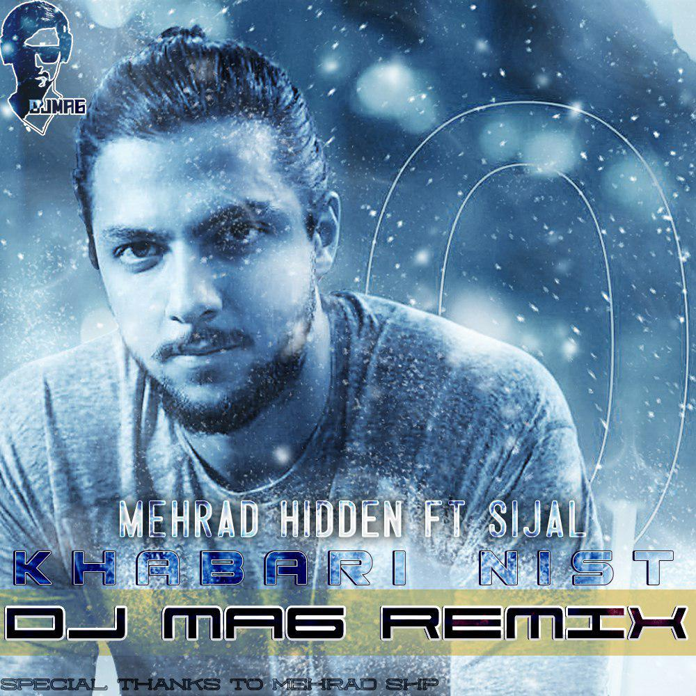 Mehrad Hidden ft Sijal - Khabari Nist (DJMA6 REMIX)